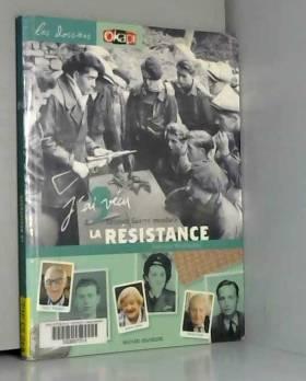 J'ai vécu la résistance :...