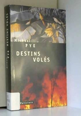 Michael Pye et Robert Pépin - Destins volés
