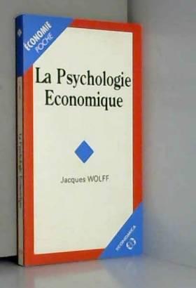 Jacques Wolff - La psychologie économique