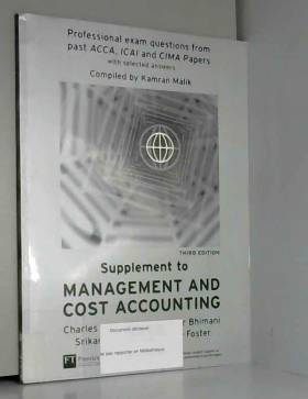 Alnoor Bhimani, Srikant Datar, George Foster et... - Management and Cost Accounting Professional Question Supplement