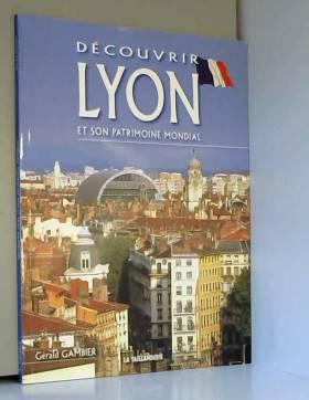 Découvrir Lyon et son...