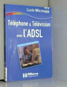 Nicolas Stemart et Alexandre Boni - Téléphone & Télévision avec l'ADSL