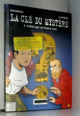 La clé du mystère, tome 2 :...
