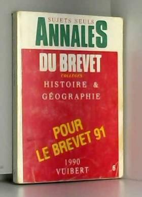 Collectif - ANNALES HISTOIRE-GEOGRAPHIE BREVET DES COLLEGES. Programme de 1990. N°6