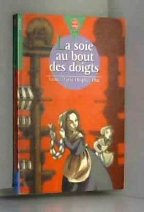 Anne-Marie Desplat-Duc - La soie au bout des doigts