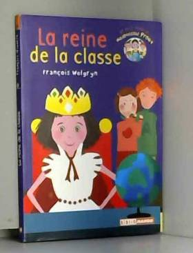 François Welgryn - Le petit monde de Mademoiselle Prout : La reine de la classe