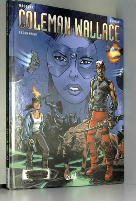 Coleman Wallace, tome 3 :...