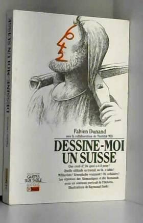 Fabien Dunand et informatique et services... - Dessine-moi un Suisse (Cartes sur table)