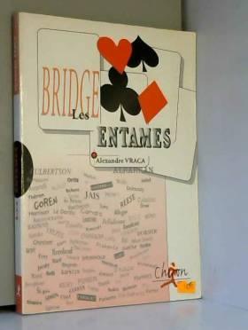 Les entames : Bridge...