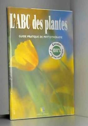 L'abc des plantes guide...