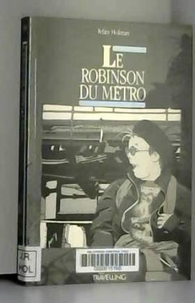 Le robinson du métro...