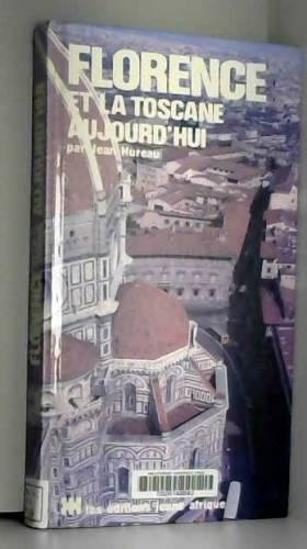 Jean Hureau - Florence et la Toscane aujourd'hui (Aujourd'hui)