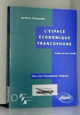 Aymeric Chauprade - L'espace économique francophone