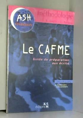 Bertrand Coppin et Eric Marteau - Le CAFME : Guide de préparation aux écrits
