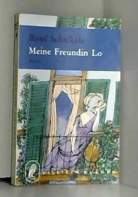 René Schickele - Meine Freundin Lo