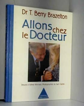 Thomas Berry Brazelton - Allons chez le docteur