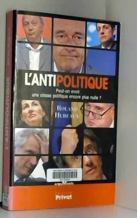 L'antipolitique : Peut-on...
