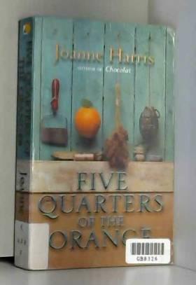 Joanne Harris - Five Quarters Of The Orange