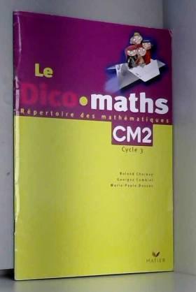 Le Dico maths, CM2 cycle 3...