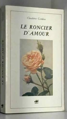 Claudette Combes - Le Roncier d'amour