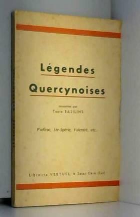 Tante Basiline - Légendes quercynoises : Racontées par Tante Basiline. Padirac, Ste-Spérie, Valentré