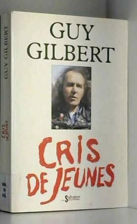 Guy Gilbert - Cris de jeunes