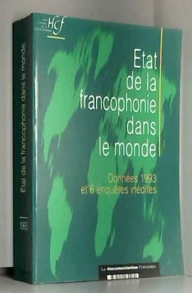 Collectif - Etat francophonie dans le monde 1993                                                          022796
