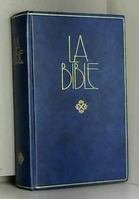 La Bible. Ancien et Nouveau...