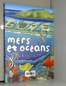 Mers et océans : Une...