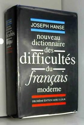Joseph Hanse - Nouveau dictionnaire des difficultés du français moderne