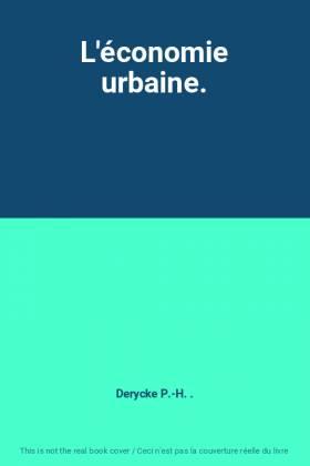 Derycke P.-H. . - L'économie urbaine.