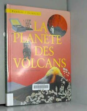 Laurence Ottenheimer et Valérie Stetten - La planète des volcans
