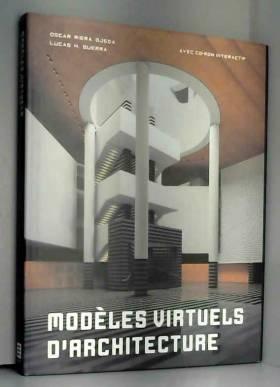 Guerra Lucas H - Modèles virtuels d'architecture (avec CD-rom interactif)