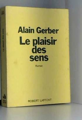A. Gerber - Le Plaisir des Sens