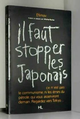 Il faut stopper les japonais.