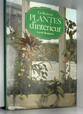 La passion des plantes...