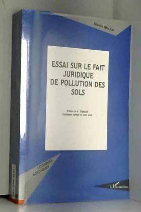 Eléonore Mauléon - Essai sur le fait juridique de pollution des sols