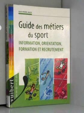 Guide des métiers du sport....