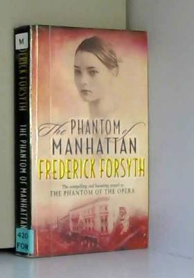 Frederick Forsyth - Phantom Of Manhattan