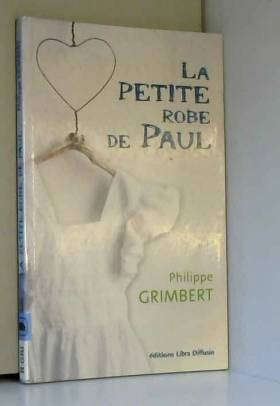 Philippe Grimbert - La petite robe de Paul