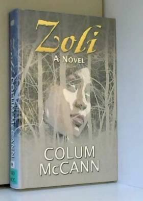 Colum McCann - Zoli
