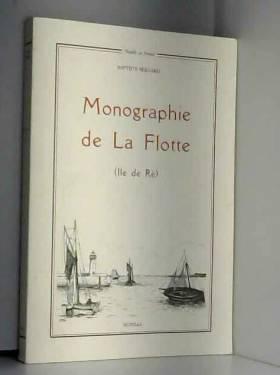 Baptiste Bernard - Monographie de La Flotte : île de Ré