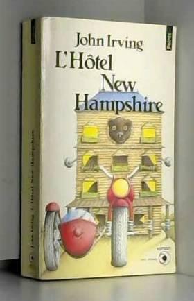 Irving John - L'hôtel New Hampshire