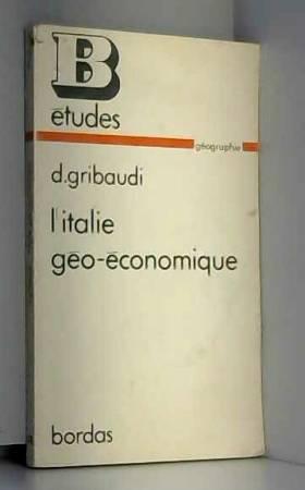 GRIBAUDI DINO - L'Italie géo-économique