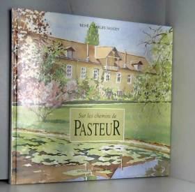 Sur les chemins de Pasteur