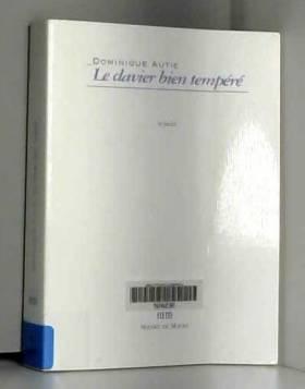 Dominique Autié - Le clavier bien tempéré