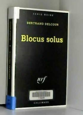 Bertrand Delcour - Blocus solus