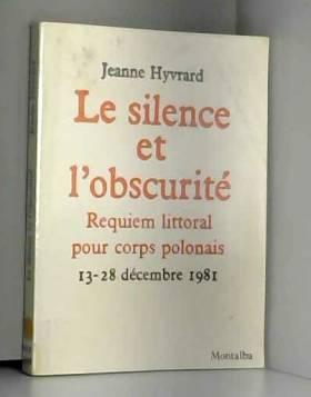 Jeanne Hyvrard - Le silence et l'obscurité