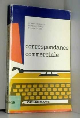 Holveck Albert, Frély Raymond et Blard Yvette - CORRESPONDANCE COMMERCIALE