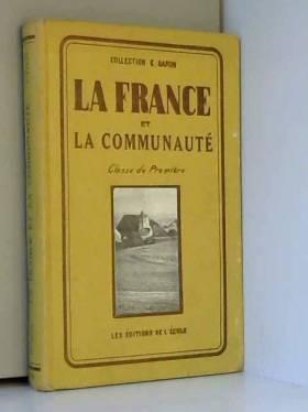 ETIENNE BARON - La france et la communaute. classe de premiere